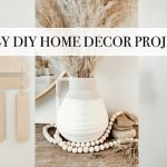 Top Easy Diy Projects For Home Decor
