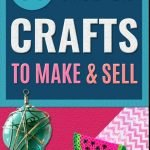 Gorgeous Crafts To Make And Sell For Profit